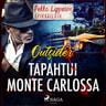 Outsider - Tapahtui Monte Carlossa