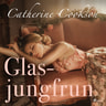 Catherine Cookson - Glasjungfrun