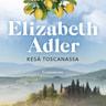 Elizabeth Adler - Kesä Toscanassa