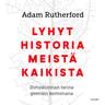 Lyhyt historia meistä kaikista – Ihmiskunnan tarina geenien kertomana - äänikirja