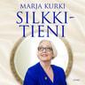 Marja Kurki - Silkkitieni