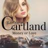 Barbara Cartland - Money or Love (Barbara Cartland's Pink Collection 72)