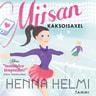 Henna Helmi Heinonen - Miisan kaksoisaxel