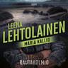 Leena Lehtolainen - Rautakolmio – Maria Kallio 12