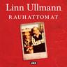 Linn Ullmann - Rauhattomat