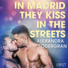 Alexandra Södergran - In Madrid, They Kiss in the Streets - Erotic Short Story