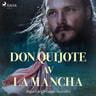 Miguel de Cervantes - Don Quijote av la Mancha