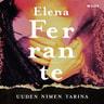 Elena Ferrante - Uuden nimen tarina – Nuoruus