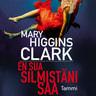 Mary Higgins Clark - En sua silmistäni saa