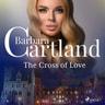 Barbara Cartland - The Cross of Love