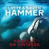 Søren Hammer ja Lotte Hammer - Kaikella on hintansa