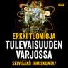 Erkki Tuomioja - Tulevaisuuden varjossa