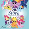 My Little Pony - My Little Pony - Stora sagosamlingen!
