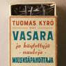 Tuomas Kyrö - Vasara ja käytettyjä nauloja, Mielensäpahoittaja