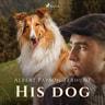 Albert Payson Terhune - His Dog