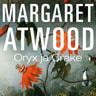 Margaret Atwood - Oryx ja Crake