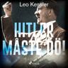 Leo Kessler - Hitler måste dö!