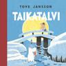 Tove Jansson - Taikatalvi