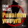 Edgar Wallace - Punainen ympyrä