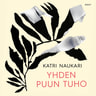Katri Naukari - Yhden puun tuho
