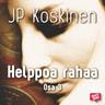 JP Koskinen - Helppoa rahaa 3