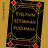 Evelynin seitsemän kuolemaa - äänikirja