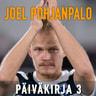 Joel Pohjanpalo - Joel Pohjanpalo Päiväkirja 3