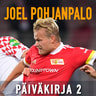 Joel Pohjanpalo - Joel Pohjanpalo Päiväkirja 2