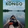 Sami Sillanpää - Keskellä virtaa Kongo