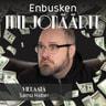 Tuomas Enbuske - Enbusken miljonäärit - Samu Haber