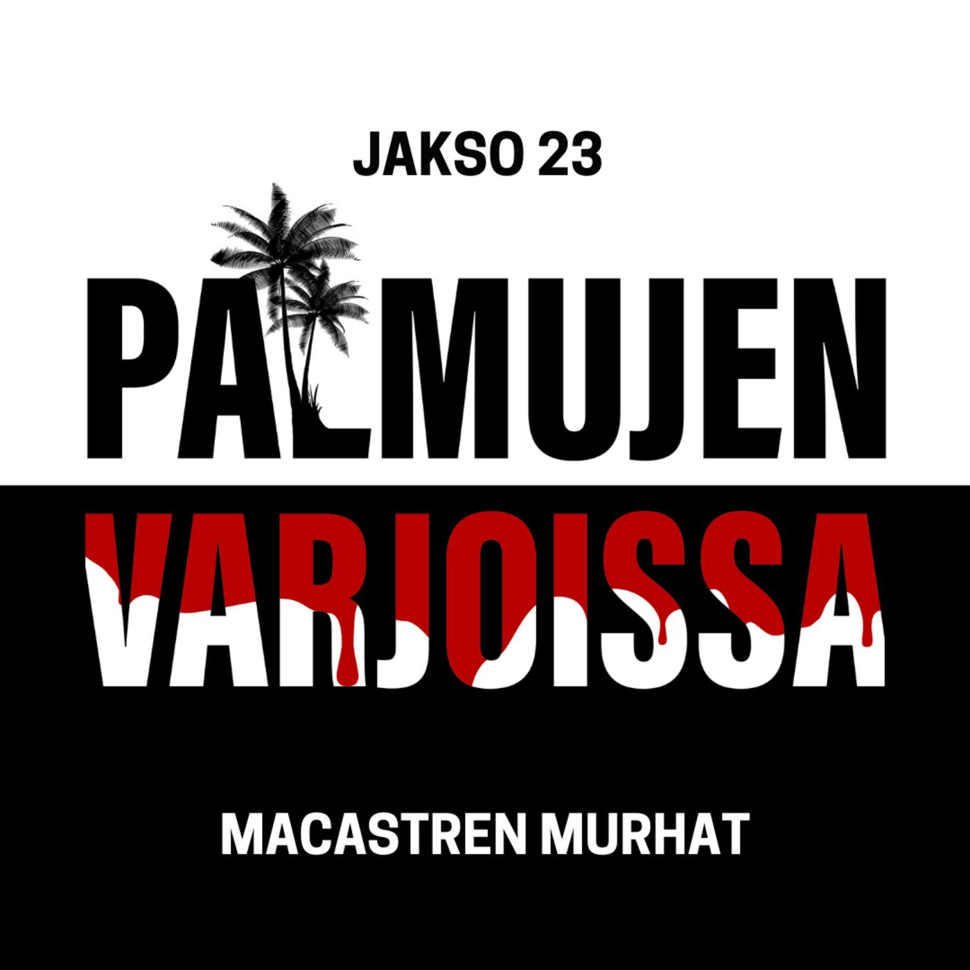 23: Macastren murhat