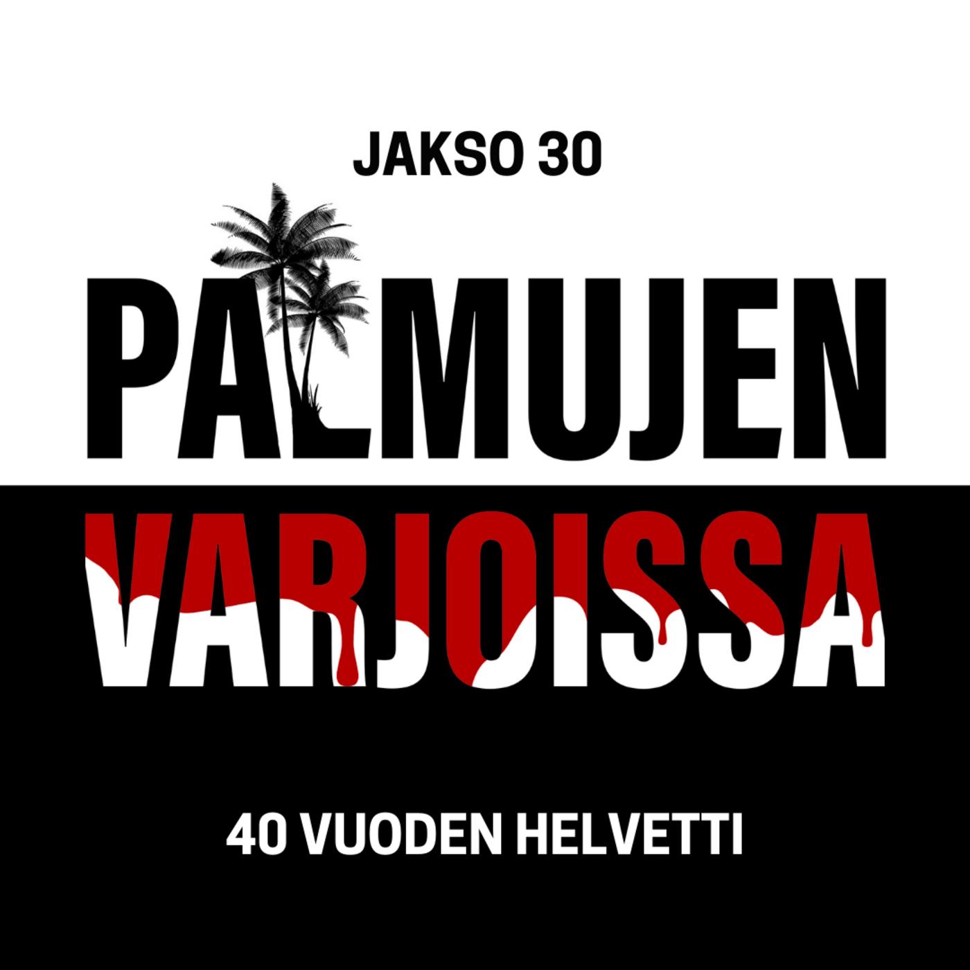 30: 40 vuoden helvetti