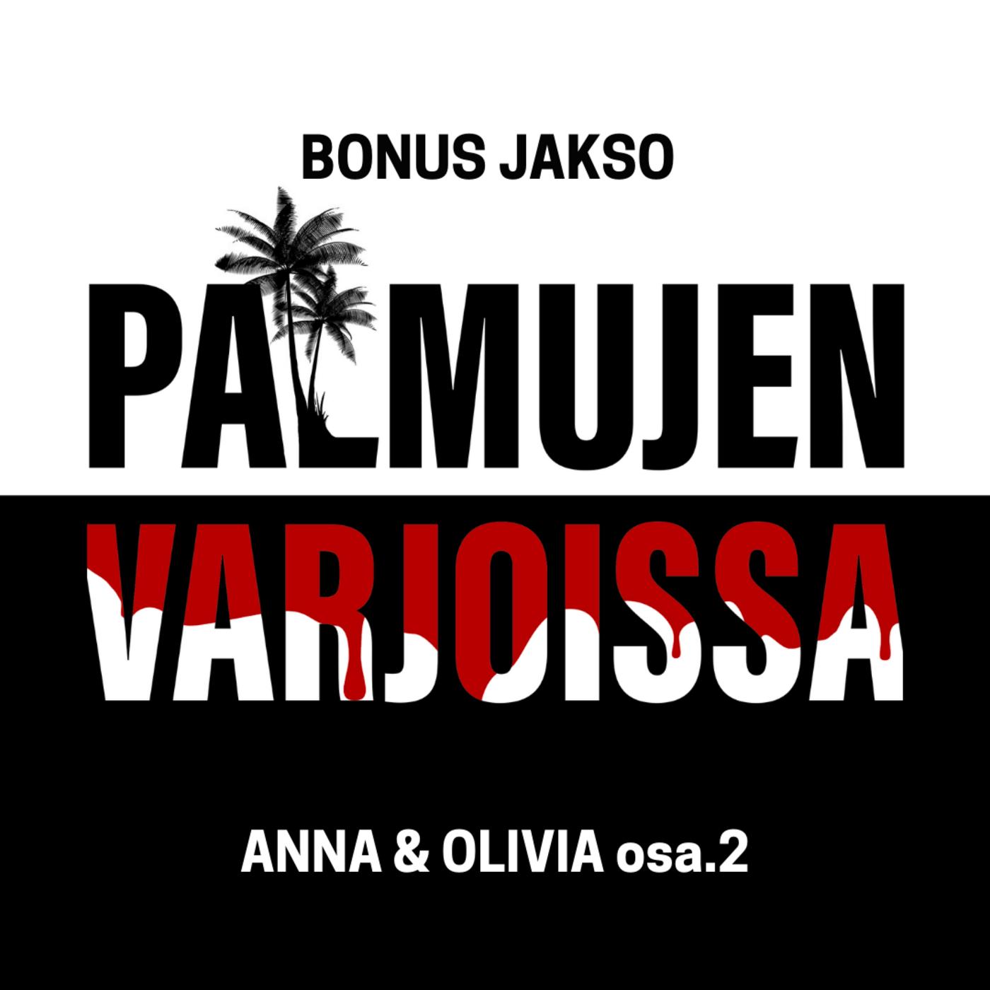 BONUS: Anna & Olivia osa.2
