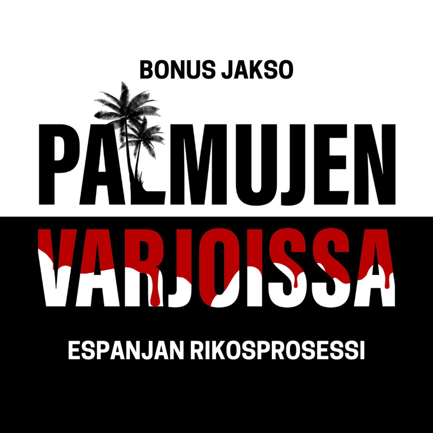 BONUS: Espanjan rikosprosessi