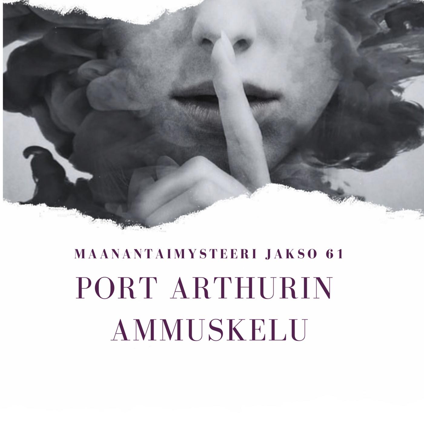 61: Port Arthurin ammuskelu